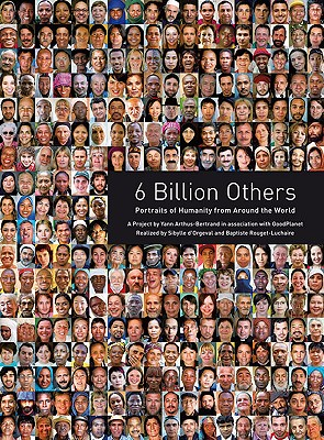 6 Billion Others By Arthus-Bertrand, Yann
