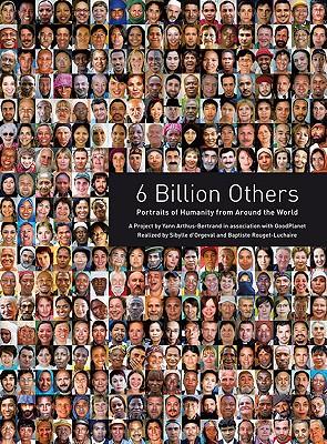 6 Billion Others By Arthus-Bertrand, Yann